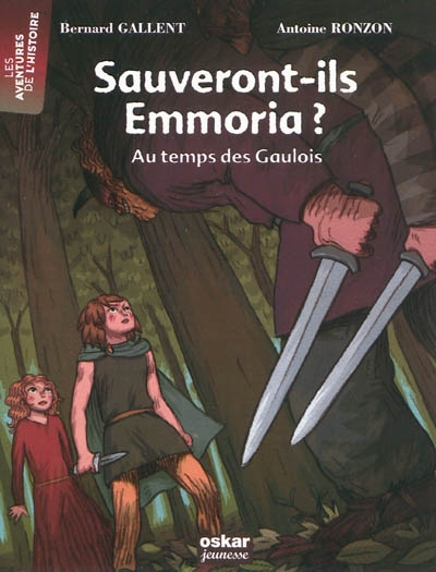 Sauveront-ils Emmoria ? : au temps des Gaulois | Gallent, Bernard (1950-....)