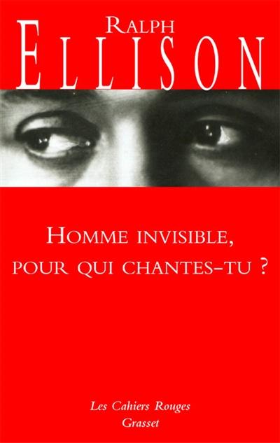 Homme invisible, pour qui chantes-tu ? | Ralph Ellison