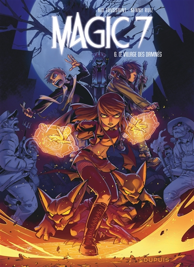 Magic 7. Vol. 6. Le village des damnés