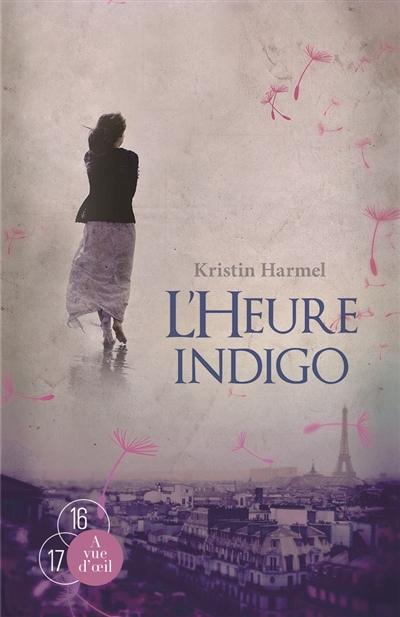 L'heure indigo : roman   Harmel, Kristin. Auteur