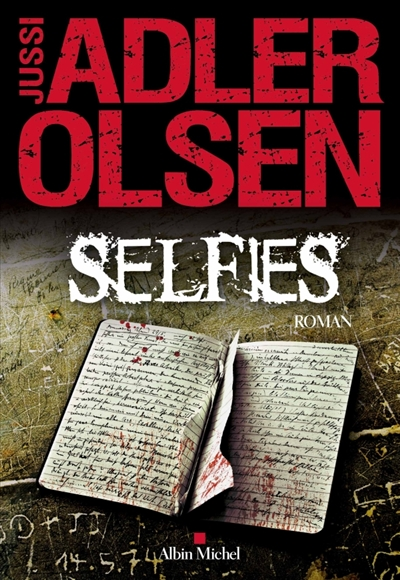 Selfies : roman / Jussi Adler-Olsen | Adler-Olsen, Jussi (1950-....). Auteur