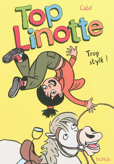 Top Linotte. Vol. 1. Trop stylé !