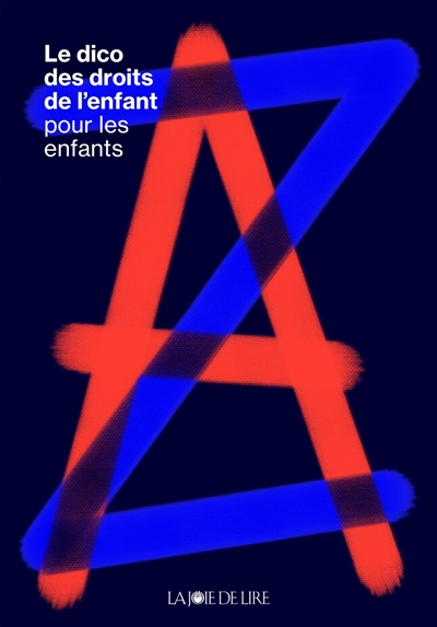 dictionnaire des droits de l'enfant (Le) : pour les enfants et pour les grands | Lucker-Babel, Marie-Françoise. Auteur
