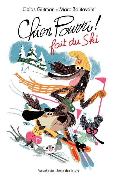 Chien pourri fait du ski   Gutman, Colas. Auteur