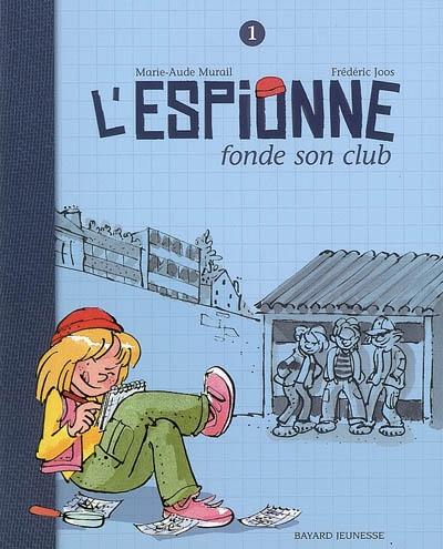 L' Espionne fonde son club / Marie-Aude Murail   Murail, Marie-Aude. Auteur