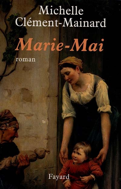 Marie-Mai / Michelle Clément-Mainard | Clément-Mainard, Michelle. Auteur