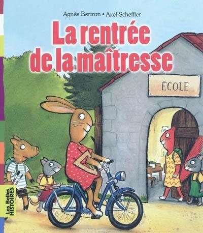 La Rentrée de la maîtresse / Agnès Bertron   BERTRON, Agnès. Auteur