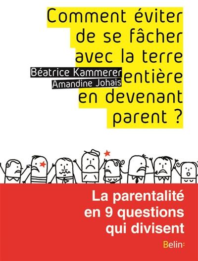 Comment éviter de se fâcher avec la terre entière en devenant parent : la parentalité en 9 questions qui divisent