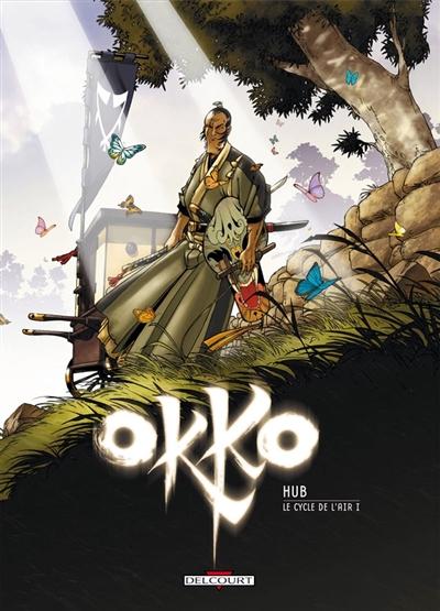 Okko. 5, Le cycle de l'air I / scénario, dessin Hub | Hub. Auteur