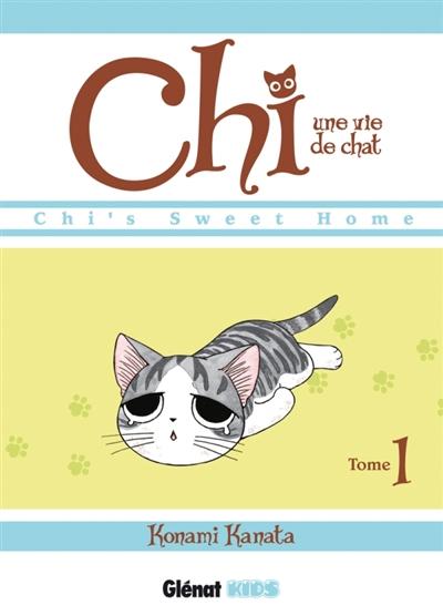 Chi, une vie de chat. Tome 1 | Kanata Konami (1958-....). Auteur