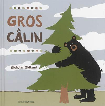 Gros câlin / Nicholas Oldland | Oldland, Nicholas. Auteur