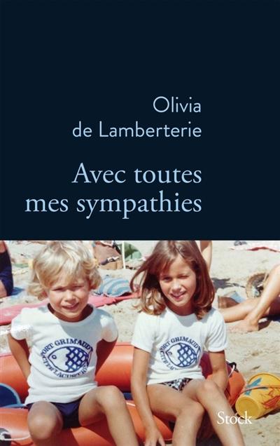 Avec toutes mes sympathies / Olivia de Lamberterie   Lamberterie, Olivia de. Auteur