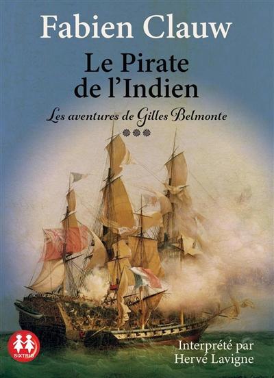 Les aventures de Gilles Belmonte. Vol. 3. Le pirate de l'Indien
