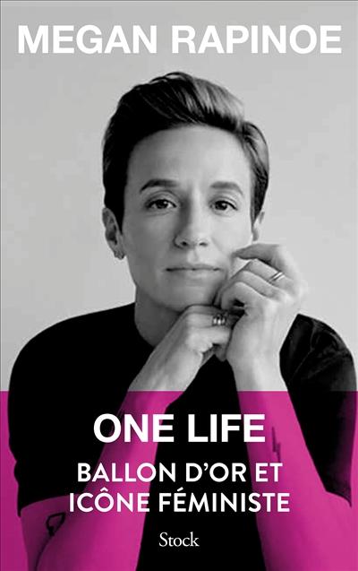 One life : Ballon d'or et icône féministe | Rapinoe, Megan (1985-....). Auteur