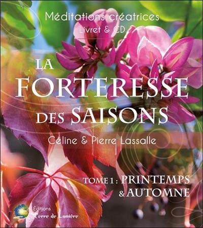 La forteresse des saisons. Vol. 1. Printemps et automne