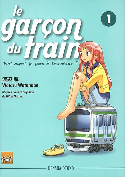 Le garçon du train : moi aussi, je pars à l'aventure. 1 / Wataru Watanabe | Watanabe, Wataru. Auteur
