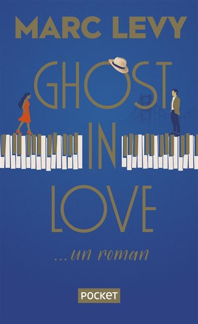 Ghost in love : ... un roman
