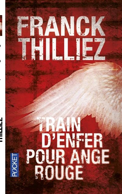 Train d'enfer pour ange rouge | Thilliez, Franck (1973-....)
