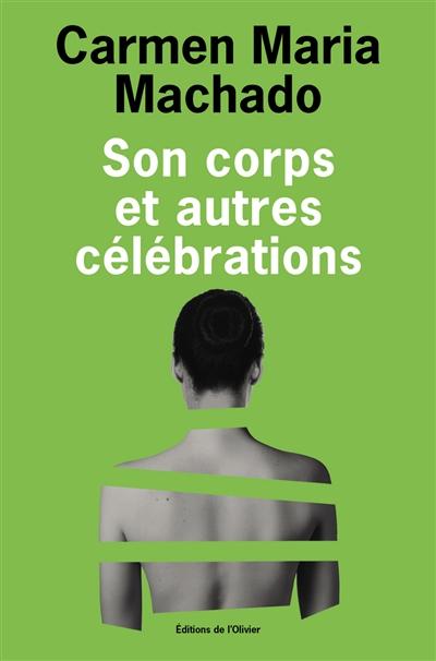 Son corps et autres célébrations | Machado, Carmen Maria (1986-....). Auteur