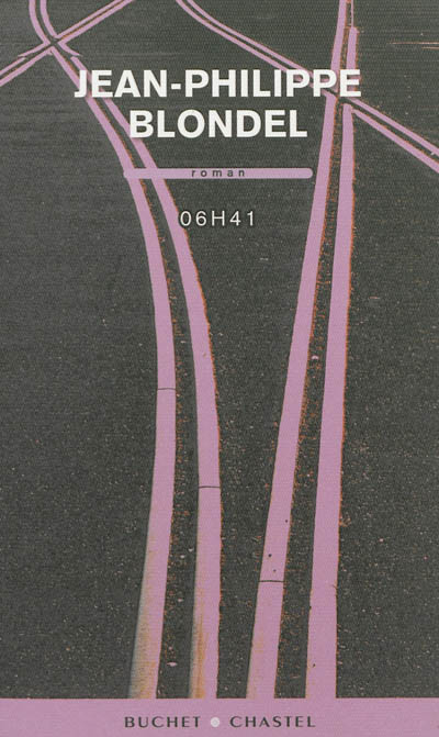 06 h 41 : roman / Jean-Philippe Blondel | Blondel, Jean-Philippe (1964-....)