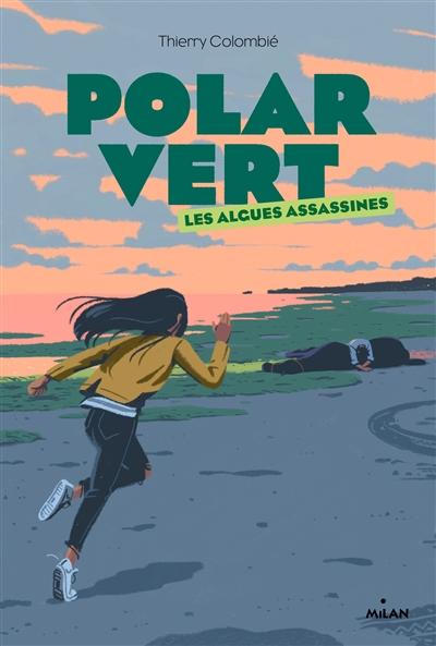 Polar vert. Vol. 1. Les algues assassines