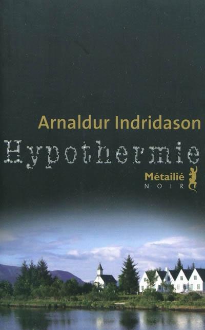 Hypothermie | Arnaldur Indrióason (1961-....). Auteur