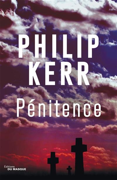 Pénitence / Philip Kerr | Kerr, Philip (1956-2018). Auteur
