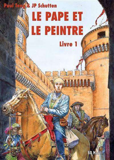 Le pape et le peintre. Vol. 1