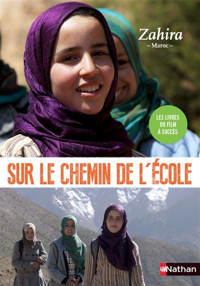 Les chemins de l'école. Zahira : Maroc
