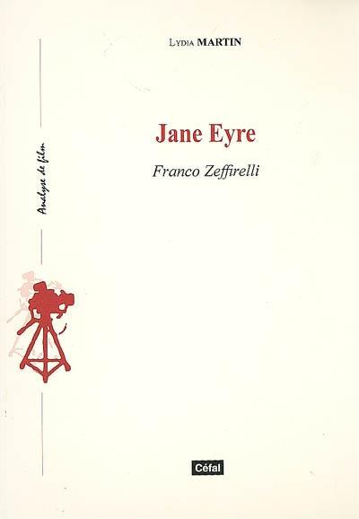 Jane Eyre : Franco Zeffirelli   Martin, Lydia. Auteur