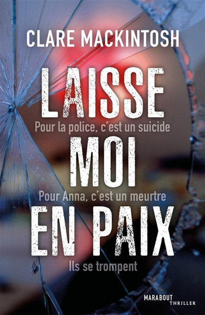 Laisse-moi en paix / Clare Mackintosh | Mackintosh, Clare. Auteur