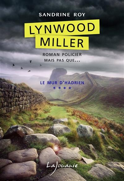 Lynwood Miller. Vol. 4. Le mur d'Hadrien