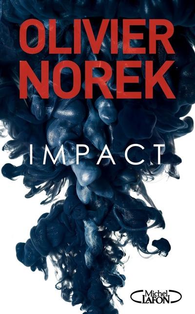Impact | Olivier Norek. Auteur