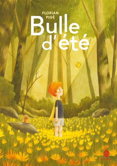 Bulle d'été   Pigé, Florian (1988-....). Illustrateur