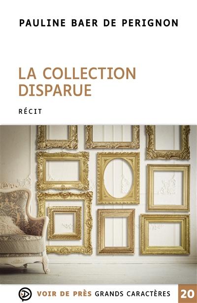 La collection disparue : récit
