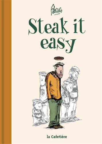 Steak it easy | Fabcaro (1973-....). Auteur
