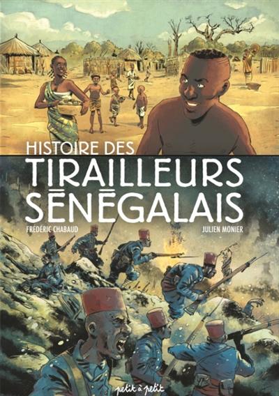 Histoire des tirailleurs sénégalais / scénario Frédéric Chabaud   Chabaud, Frédéric. Auteur
