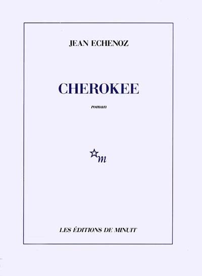 Cherokee | Echenoz, Jean (1947-....). Auteur