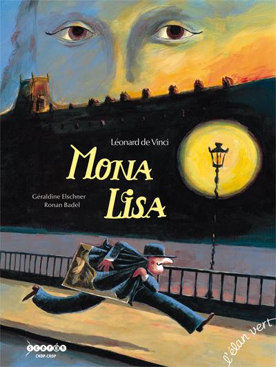 Mona Lisa : Léonard de Vinci / Géraldine Elschner | Elschner, Géraldine (1954-....)