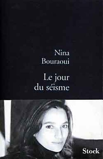 Le Jour du séisme | Bouraoui, Nina (1967-....). Auteur