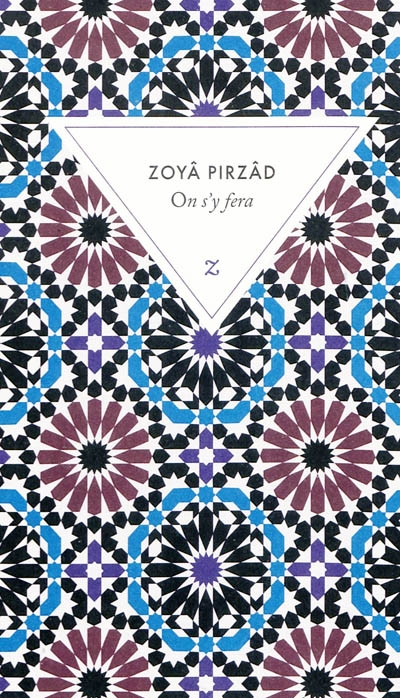 On s'y fera : roman   Pirzad, Zuya (1952-....). Auteur