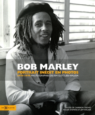 Bob Marley : portrait inédit en photos : 1975-1976 | Gottlieb-Walker, Kim. Photographe
