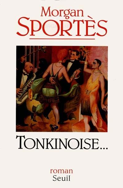 Tonkinoise : roman | Morgan Sportes (1947-....). Auteur