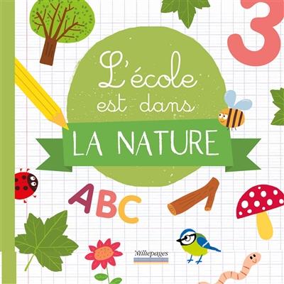 Couverture de : L' école est dans la nature