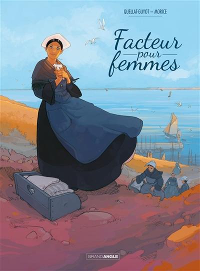 Facteur pour femmes / scénario Didier Quella-Guyot | Quella-Guyot, Didier. Auteur