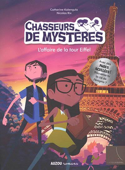 Chasseurs de mystères. Vol. 3. L'affaire de la tour Eiffel