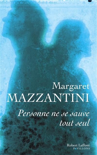 Personne ne se sauve tout seul : roman   Mazzantini, Margaret (1961-....). Auteur