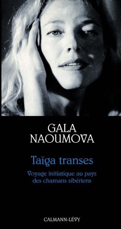 Taïga transes : voyage initiatique au pays des chamanes sibériens