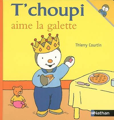 T'choupi aime la galette / Thierry Courtin | Courtin, Thierry (1954-....). Auteur