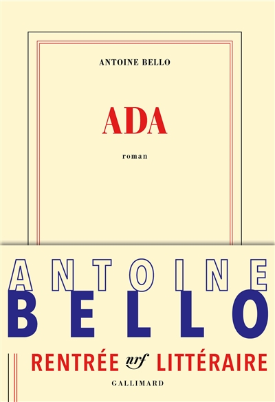Ada : roman / Antoine Bello | Bello, Antoine (1970-....). Auteur